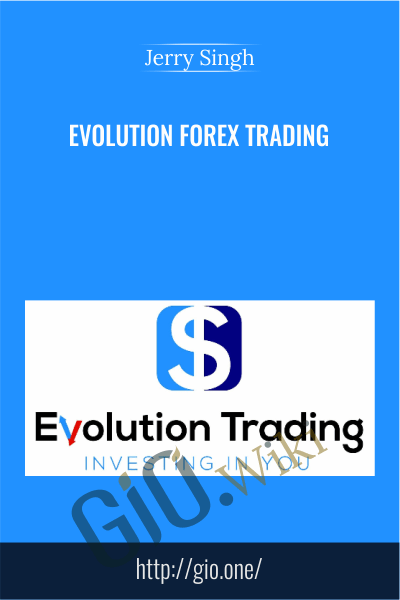 Evolution Forex Trading – Jerry Singh