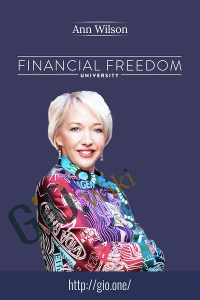 Financial Freedom University 2.0 - Ann Wilson