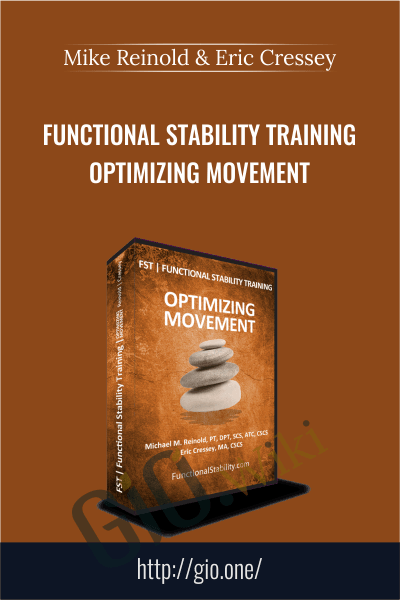 Functional Stability Training – Optimizing Movement – Mike Reinold & Eric Cressey