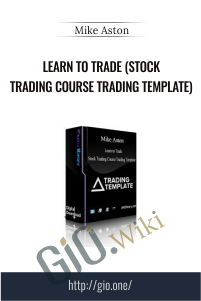 Learn to Trade (Stock Trading Course Trading Template) - Mike Aston