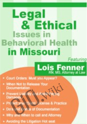 Legal and Ethical Issues in Behavioral Health in Missouri - Lois Fenner