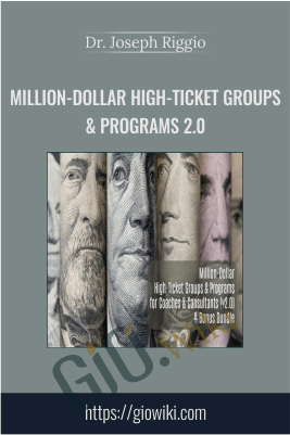 Million-Dollar High-Ticket Groups & Programs 2.0 – Dr. Joseph Riggio