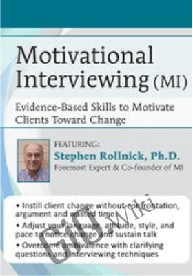 Motivational Interviewing (MI): Evidence-Based Skills to Motivate Clients Toward Change - Stephen Rollnick