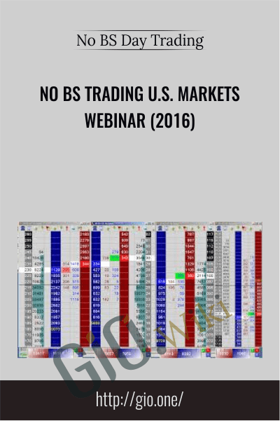 No BS Trading U.S. Markets Webinar (2016) - No BS Trading