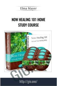 Now Healing 101 Home Study Course – Elma Mayer