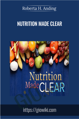 Nutrition Made Clear - Roberta H. Anding