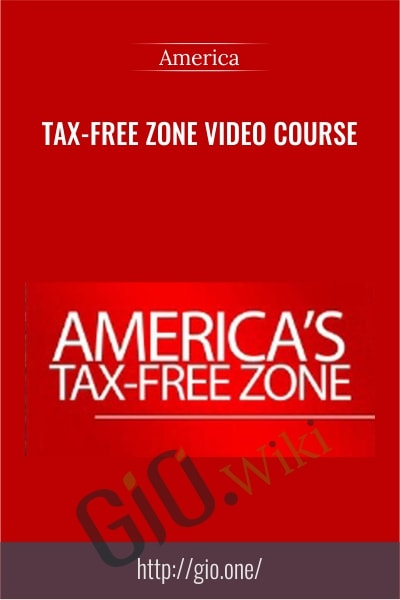 Tax-Free Zone Video Course - America