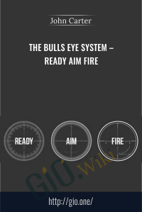 The Bulls Eye System – Ready Aim Fire – John Carter
