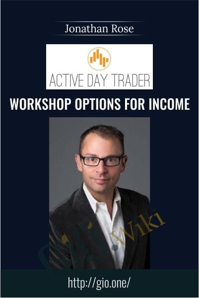 Workshop Options For Income - Activedaytrader - Jonathan Rose