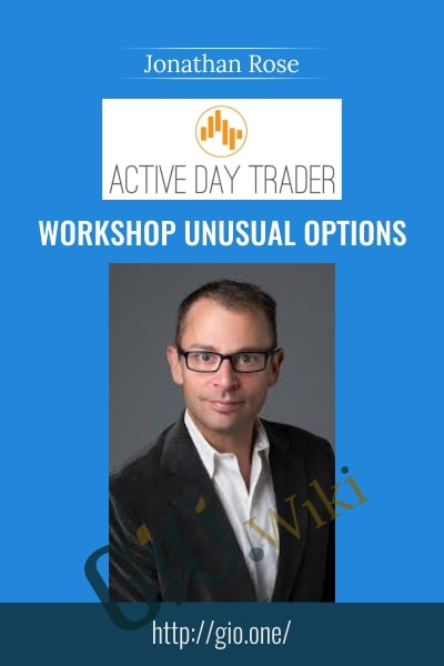 Workshop Unusual Options - Activedaytrader - Jonathan Rose