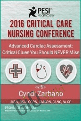 Advanced Cardiac Assessment: Critical Clues You Should NEVER Miss - Cyndi Zarbano