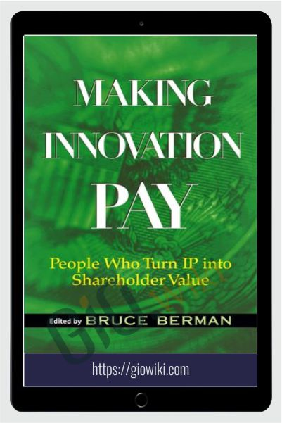 Making Innovation Pay – Bruce Berman