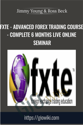 FXTE - Advanced Forex Trading Course - 20090407 - Complete 6 Months Live Online Seminar - Jimmy Young & Ross Beck