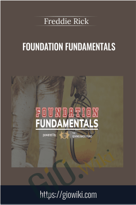 Foundation Fundamentals - Freddie Rick