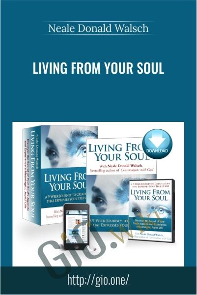 Living From Your Soul - Neale Donald Walsch