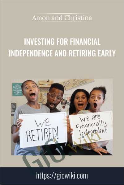 Investing for Financial Independence and Retiring Early - Amon and Christina