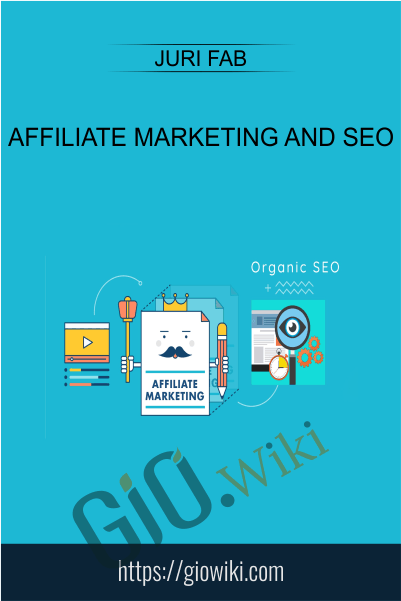 Affiliate marketing and SEO - Juri Fab