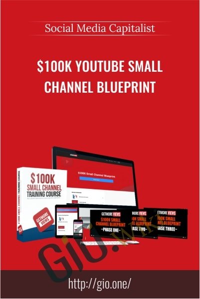 $100K Youtube Small Channel Blueprint - Social Media Capitalist