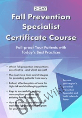 2-Day: Fall Prevention Specialist Certificate Course: Fall-proof Your Patients with Today's Best Practices *Pre-Order* - Michel Janet (Shelly) Denes