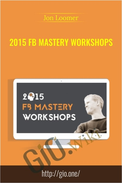 2015 FB Mastery Workshops - Jon Loomer