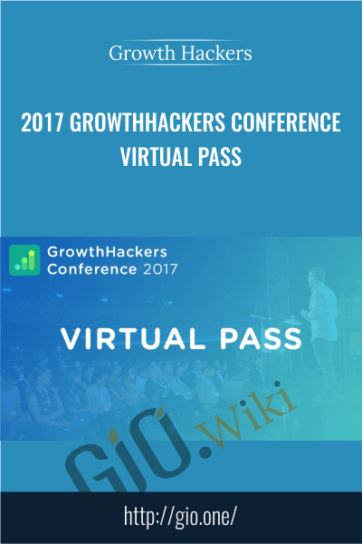 2017 GrowthHackers Conference Virtual Pass - Growth Hackers