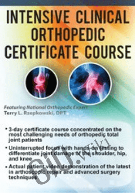 3-Day Intensive Clinical Orthopedic Certificate Course - Terry Rzepkowski