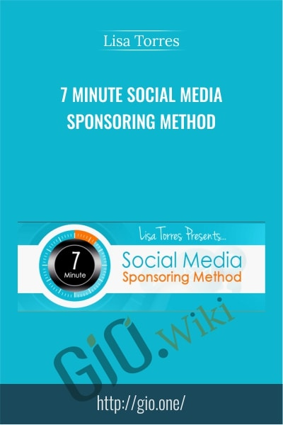 7 Minute Social Media Sponsoring Method - Lisa Torres