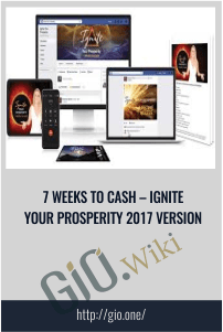 7 Weeks To Cash – Ignite Your Prosperity 2017 Version – Sheevaun