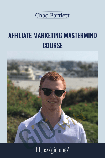 Affiliate Marketing Mastermind Course - Chad Bartlett