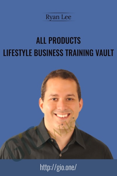 All products – Lifestyle Business Training Vault - Ryan Lee