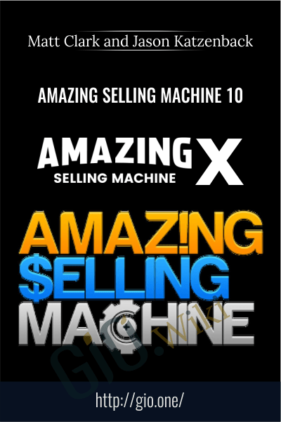 Amazing Selling Machine 10 (ASM10) New & Improved 2018 - Matt Clark and Jason Katzenback