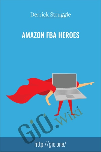 Amazon FBA Heroes - Derrick Struggle