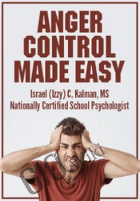 Anger Control Made Easy - Israel (Izzy) C. Kalman