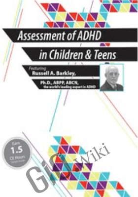 Assessment of ADHD in Children and Teens - Russell A. Barkley