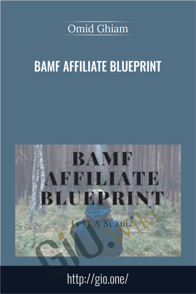 BAMF Affiliate Blueprint - Omid Ghiam