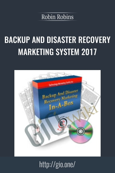 Backup And Disaster Recovery Marketing System 2017 - Robin Robins