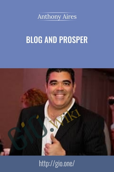 Blog And Prosper - Anthony Aires 1