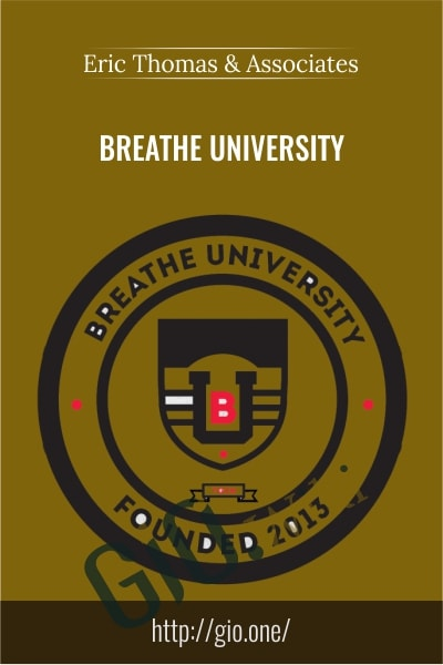 Breathe University -  Eric Thomas and Associates