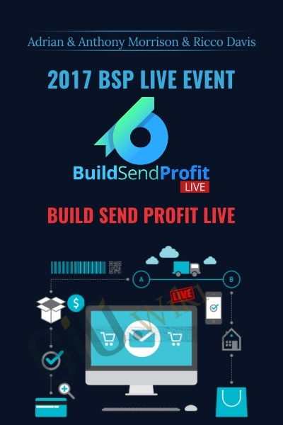 Build Send Profit Live - 2017 BSP Live Event - Adrian, Anthony Morrison & Ricco Davis