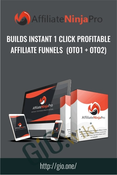 Builds INSTANT 1 Click Profitable Affiliate Funnels  (OTO1 + OTO2) - Affiliate Ninja Pro