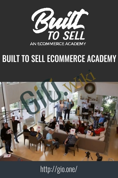 Built To Sell Ecommerce Academy - Anonymous