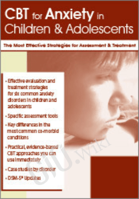 CBT for Anxiety in Children & Adolescents: The Most Effective Strategies for Assessment & Treatment - Jessica Emick