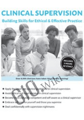 Clinical Supervision: Building Skills for Ethical & Effective Practice - Frances Patterson