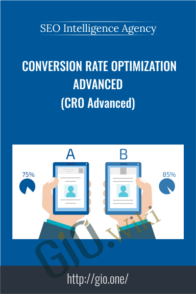 Conversion Rate Optimization Advanced (CRO Advanced) - SEO Intelligence Agency