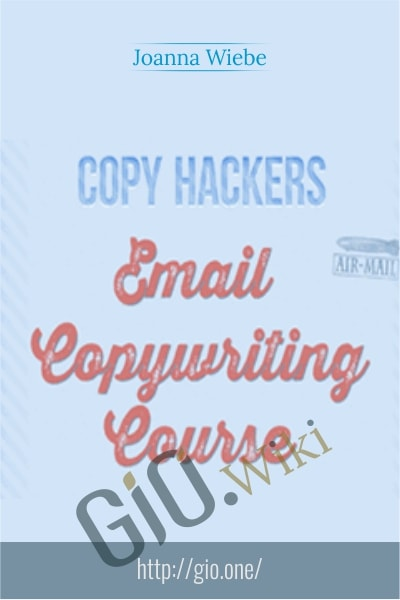 Copy Hackers [Joanna Wiebe] – Email Copywriting
