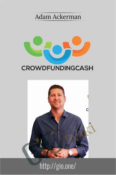 Crowdfunding Cash - Adam Ackerman