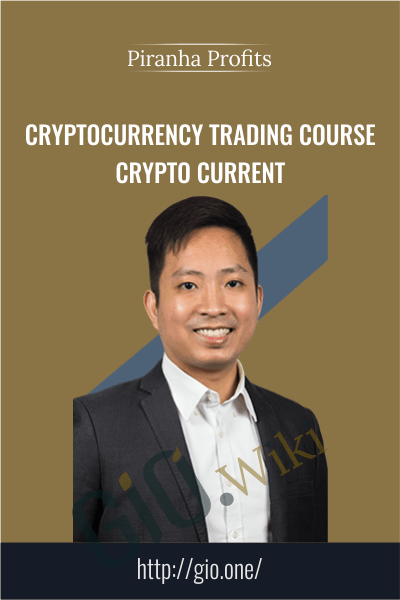 Cryptocurrency Trading Course - Crypto Current - Piranha Profits