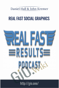 Real Fast Social Graphics - Daniel Hall & John Kremer