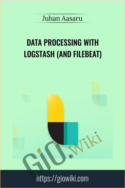 Data Processing with Logstash (and Filebeat) - Juhan Aasaru