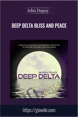 Deep Delta Bliss and Peace - John Dupuy